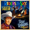 Riders In The Sky Salute Roy Rogers: King Of The Cowboys, 2015