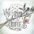 The Bird & The Rifle, 2016